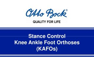 Stance Control  Knee Ankle Foot Orthoses (KAFOs)