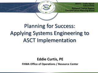 Planning for Success:  Applying Systems Engineering to ASCT Implementation
