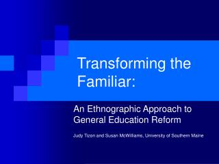 Transforming the Familiar:
