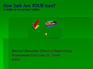 How Safe Are YOUR toys?                    A study on toy product safety