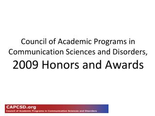 Council of Academic Programs in Communication Sciences and Disorders,  2009 Honors and Awards