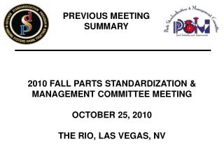 2010 FALL PARTS STANDARDIZATION  MANAGEMENT COMMITTEE MEETING  OCTOBER 25, 2010  THE RIO, LAS VEGAS, NV