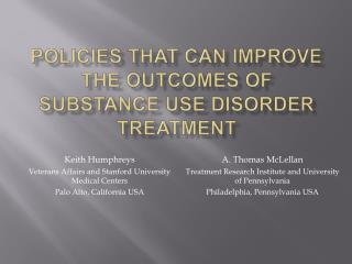 PolicIes thaT Can improve the outcomes of substance use disorder treatment