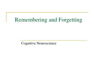 Remembering and Forgetting