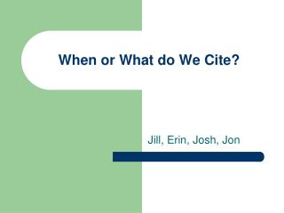 When or What do We Cite?
