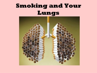 Smoking and Your Lungs
