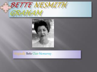 Bette Nesmith Graham