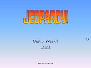 Unit 5, Week 1 Olivia
