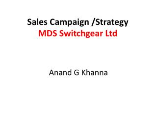 Sales Campaign /Strategy  MDS Switchgear Ltd