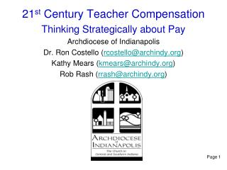 21 st  Century Teacher Compensation Thinking Strategically about Pay Archdiocese of Indianapolis Dr. Ron Costello ( rcos