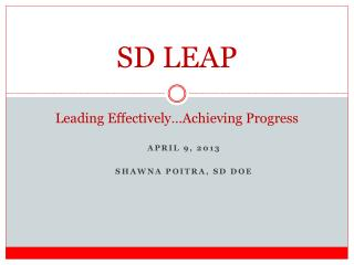 SD LEAP Leading Effectively…Achieving Progress