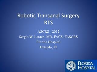 Robotic Transanal Surgery  RTS