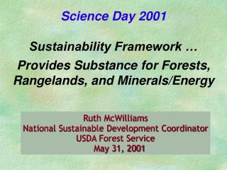 Ruth McWilliams National Sustainable Development Coordinator USDA Forest Service May 31, 2001