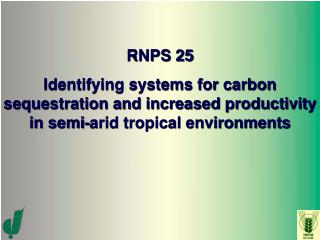 RNPS 25 Identifying systems for carbon sequestration and increased productivity in semi-arid tropical environments