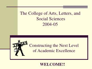 The College of Arts, Letters, and  Social Sciences 2004-05
