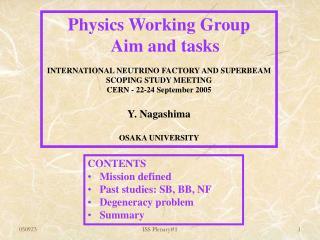 Physics Working Group Aim and tasks INTERNATIONAL NEUTRINO FACTORY AND SUPERBEAM SCOPING STUDY MEETING CERN - 22-24 S