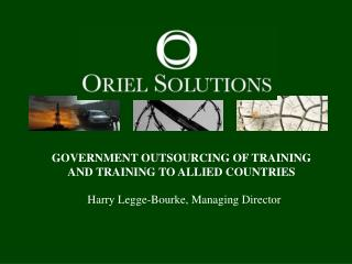 GOVERNMENT OUTSOURCING OF TRAINING AND TRAINING TO ALLIED COUNTRIES