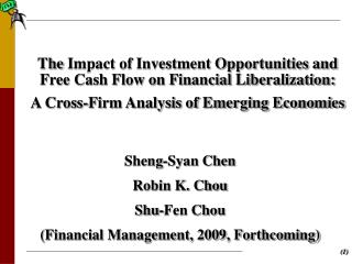 The  Impact of Investment Opportunities and Free Cash Flow on Financial Liberalization:  A Cross-Firm Analysis of Emergi