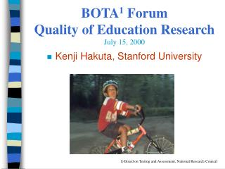 BOTA 1  Forum Quality of Education Research July 15, 2000