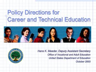 Policy Directions for Career and Technical Education
