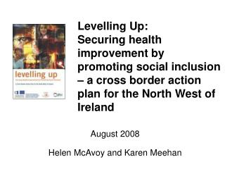 Levelling Up:  Securing health improvement by promoting social inclusion   a cross border action plan for the North West
