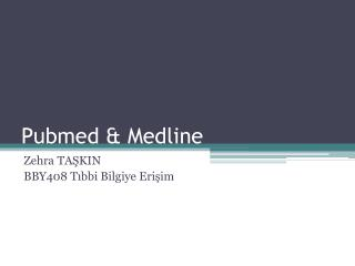 Pubmed & Medline