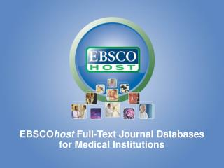 EBSCO host  Full-Text Journal Databases for Medical Institutions