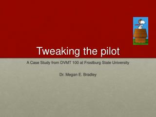 Tweaking the pilot