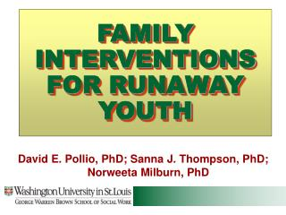 FAMILY INTERVENTIONS FOR RUNAWAY YOUTH