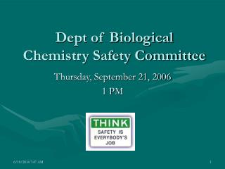 Dept of Biological Chemistry Safety Committee