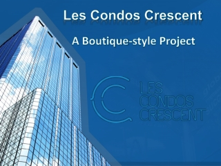 Les Condos Crescent A Boutique-style Project
