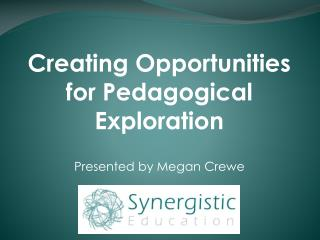 Creating Opportunities for Pedagogical Exploration