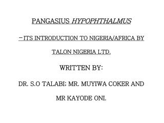 PANGASIUS  HYPOPHTHALMUS  –  ITS  INTRODUCTION TO NIGERIA/AFRICA BY TALON NIGERIA LTD . WRITTEN BY: DR. S.O TALABI; MR
