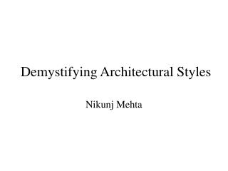 Demystifying Architectural Styles