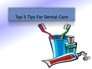 Top 5 Tips For Dental Care