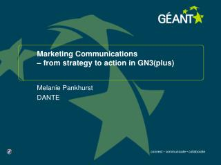Marketing Communications    from strategy to action in GN3plus