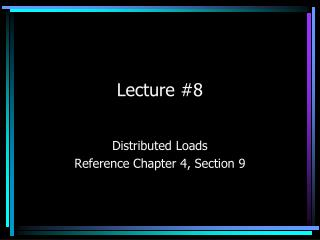 Lecture #8