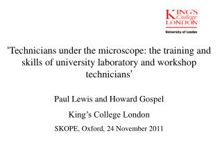 ' Technicians under the microscope: the training and skills of university laboratory and workshop technicians '