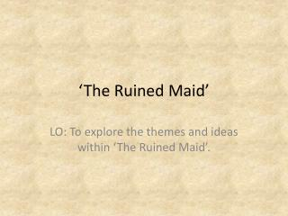 'The Ruined Maid'