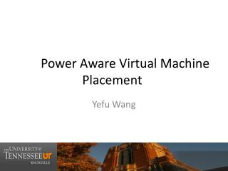 Power Aware Virtual Machine Placement