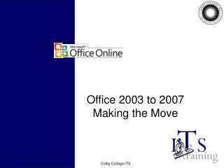 Office 2003 to 2007 Making the Move