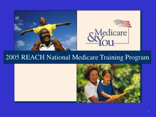 2005 REACH National Medicare Training Program