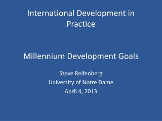 International Development in Practice   Millennium Development Goals