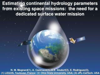 Estimating continental hydrology parameters from existing space missions: the need for a dedicated surface water missio