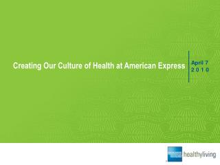 Creating Our Culture of Health at American Express
