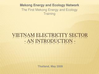 Vietnam Electricity Sector - an Introduction -