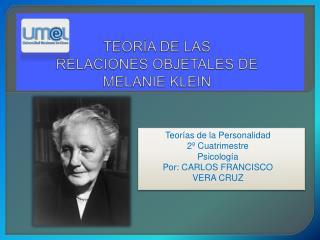 TEORÍA DE LAS RELACIONES OBJETALES DE MELANIE KLEIN
