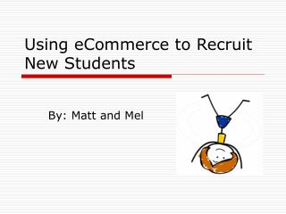 Using eCommerce to Recruit New Students