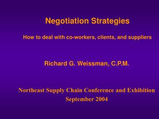 Negotiation Strategies How to deal with co-workers, clients, and suppliers