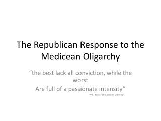 The Republican Response to the Medicean Oligarchy